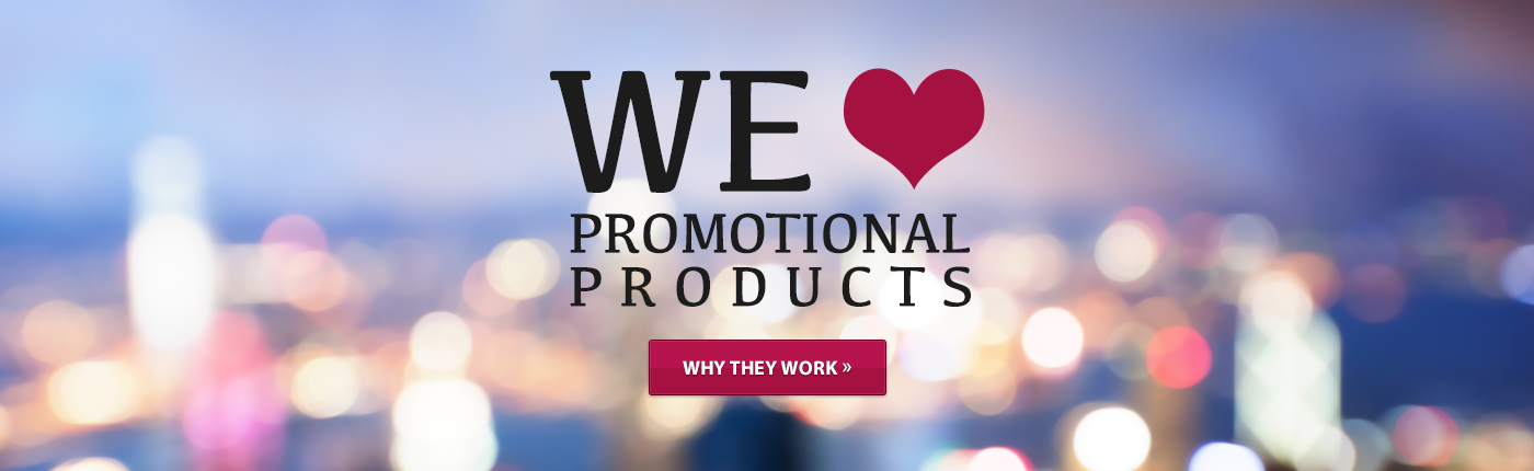 We love promotional products - why they work